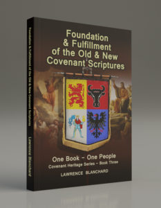 Foundation & Fulfillment of the Old & New Covenant Scriptures: One Book – One People